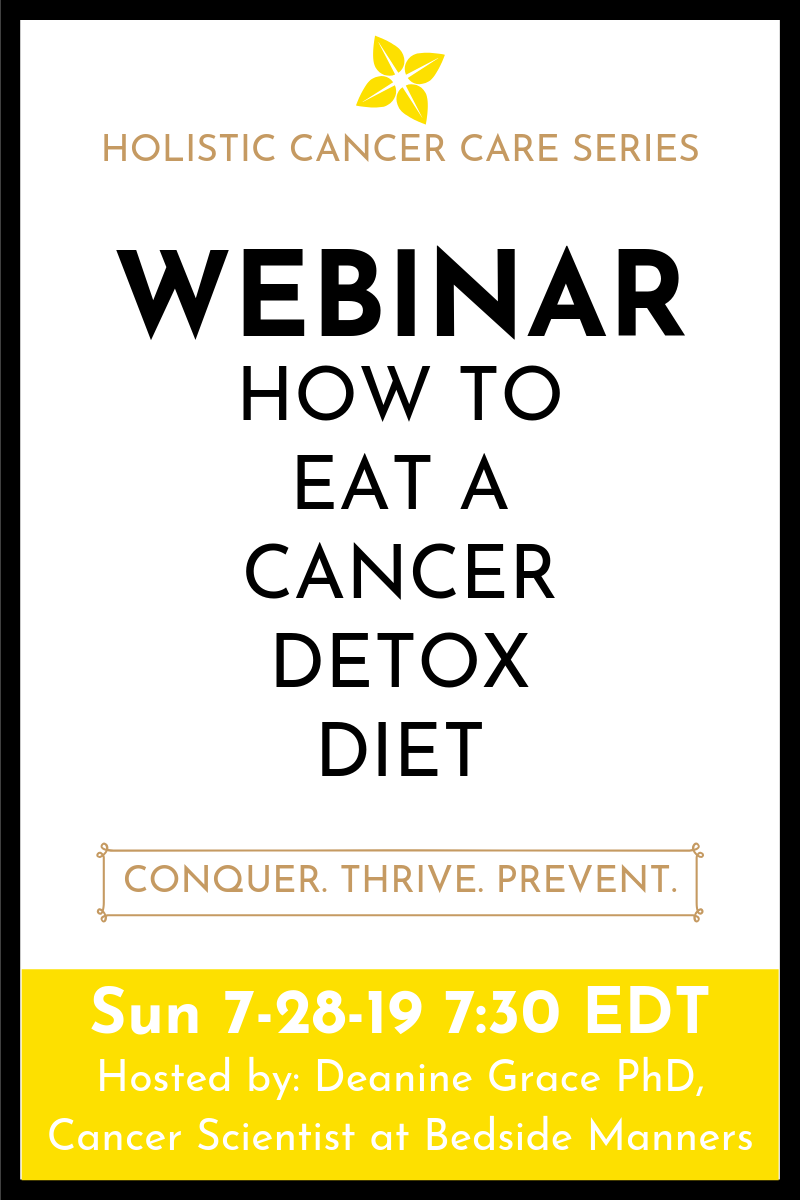 How To Eat A Cancer Detox Diet (Webinar – 8/4/2019)
