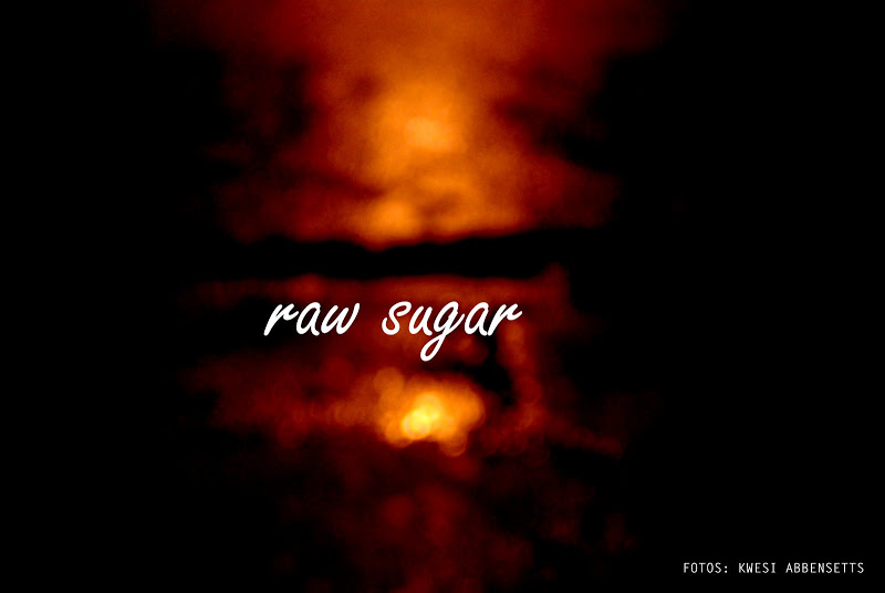 Kwesi Abbensetts: raw sugar
