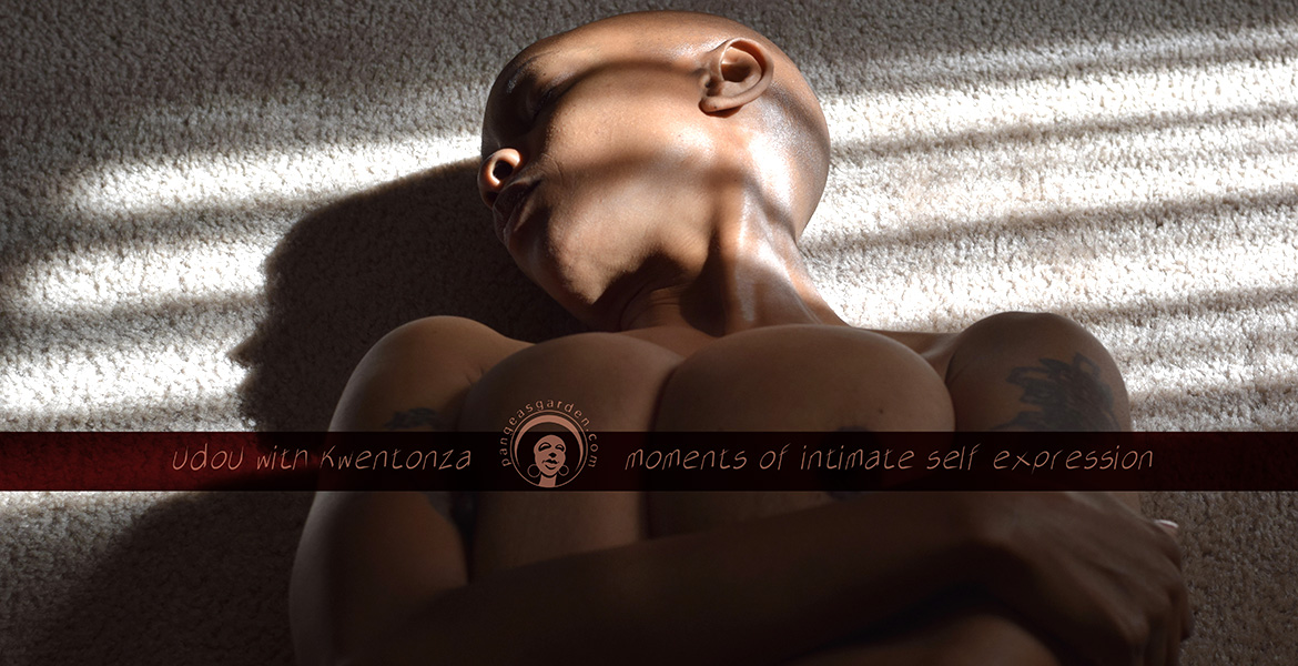 pgp423: UdoU- Kwentonza's moments of intimate self expression