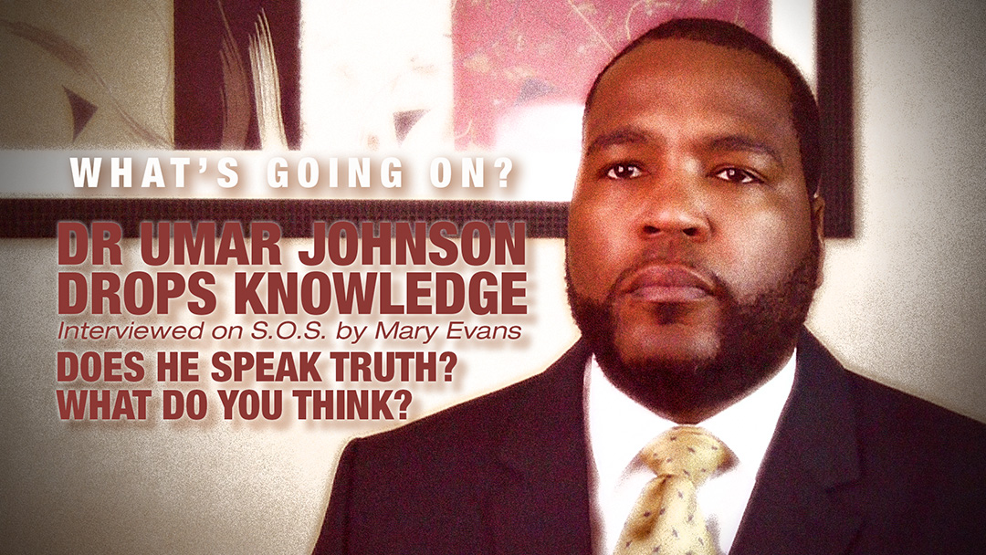 WGO? Dr. Umar Johnson's full interview on SOS (Share Our Stories)