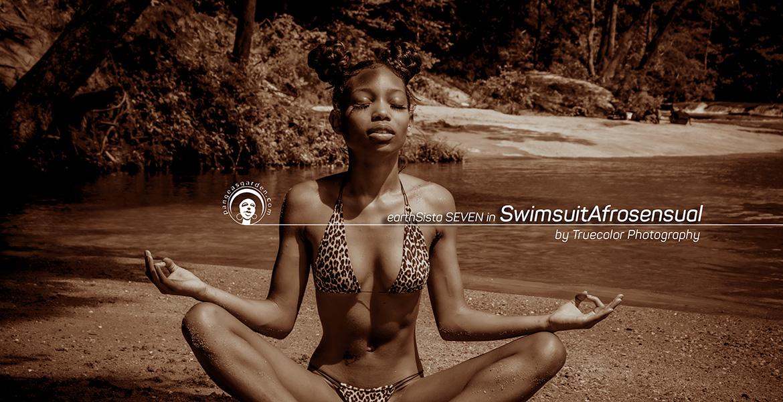 a Swimsuit Afrosensual interlude featuring earthSista SEVEN