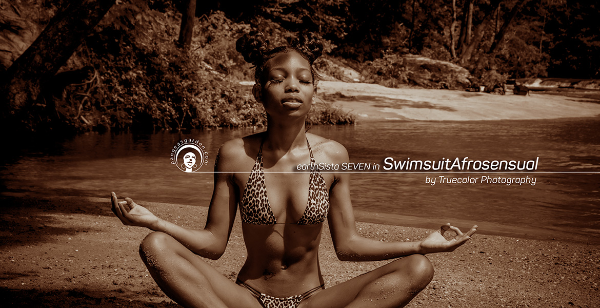 a Swimsuit Afrosensual interlude featuring earthSista SEVEN