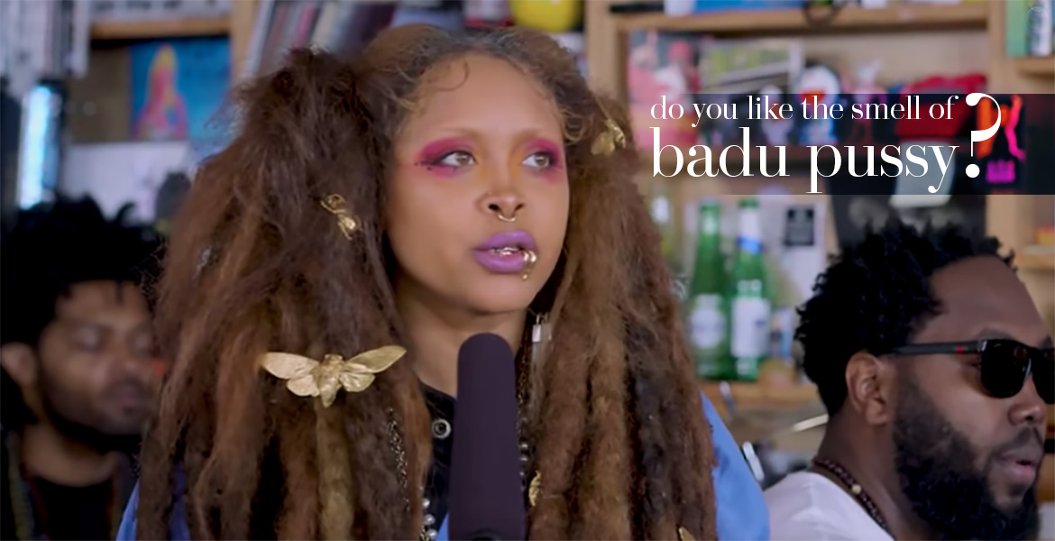 """pgp428: Erykah Badu brags that she's selling the """"hottest pussy (incense) on the market"""""""