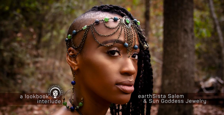earthSista Salem and Sun Goddess Jewelry… a Lookbook interlude