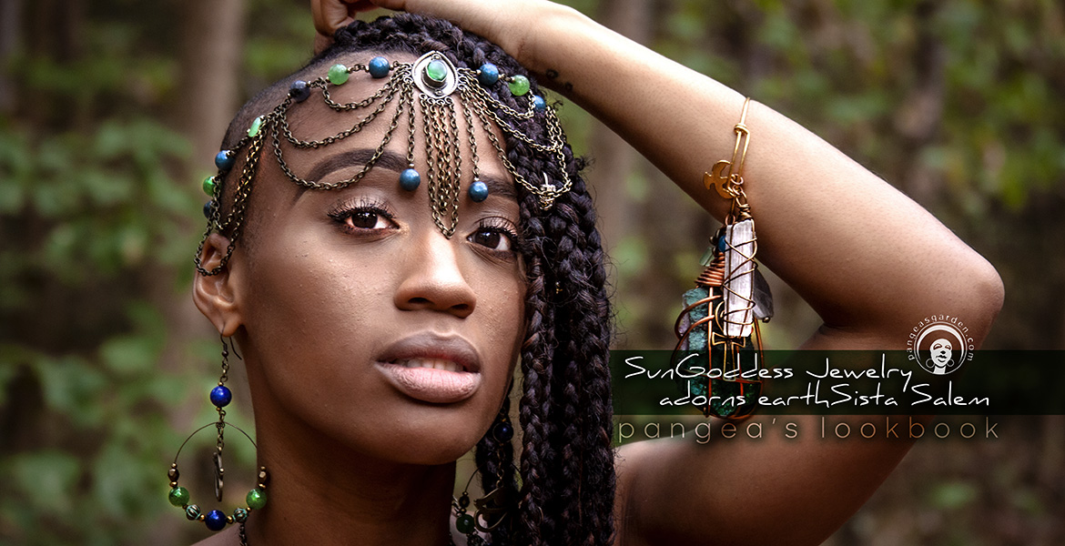 Pangea's Lookbook: The SunGoddess adorns earthSista Salem