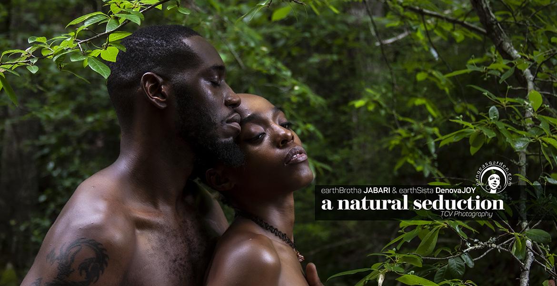 earthSista DenovaJOY & earthBrotha Jabari… a natural seduction