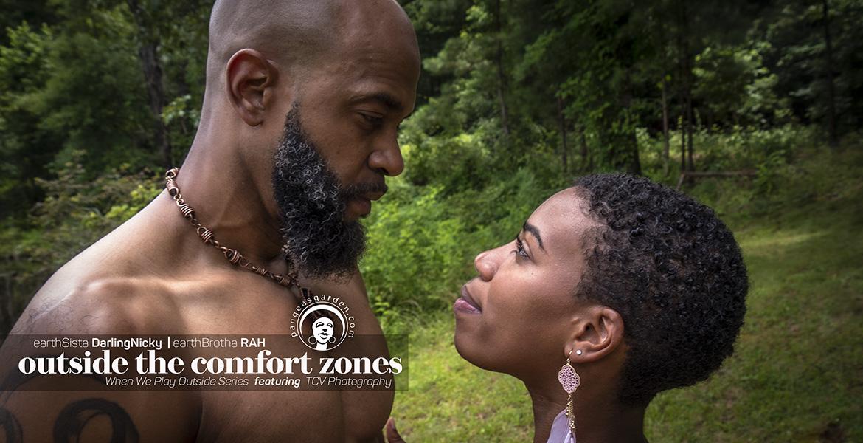earthSista DarlingNicky & earthBrotha RAH outside the comfort zones