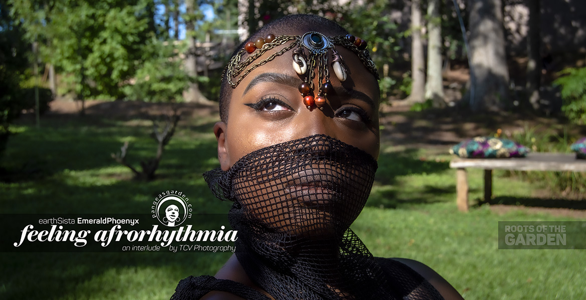 pgp451: earthSista EmeraldPhoenyx at Afro Rhythmia… a Roots of the Garden interlude