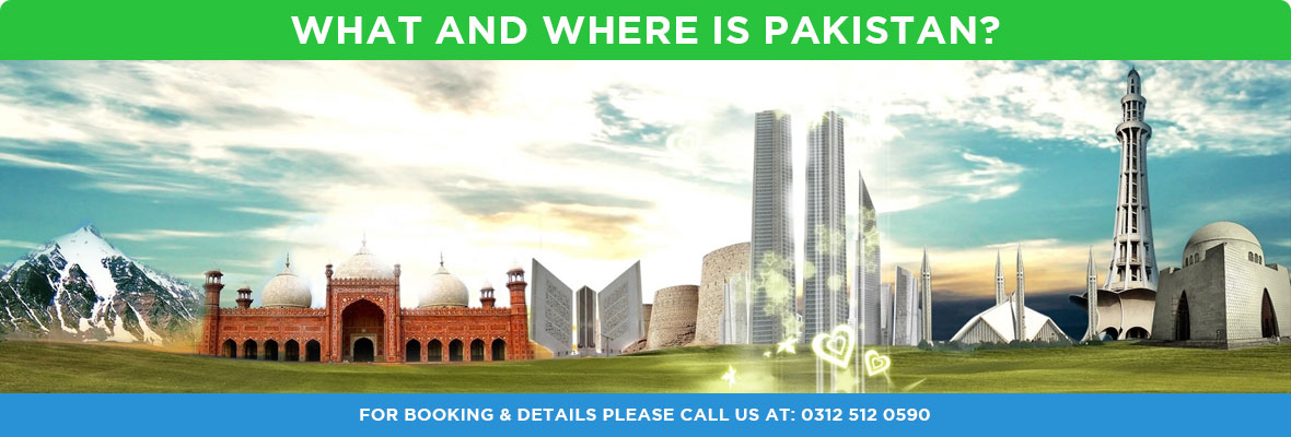 What And Where is Pakistan By Pakistan Tours and Travel