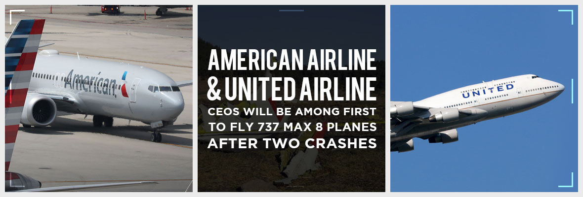 American-and-United-States-CEOs-Will-Be-Among-First-to-Fly-737-Max-8-Planes-after-Two-Crashes