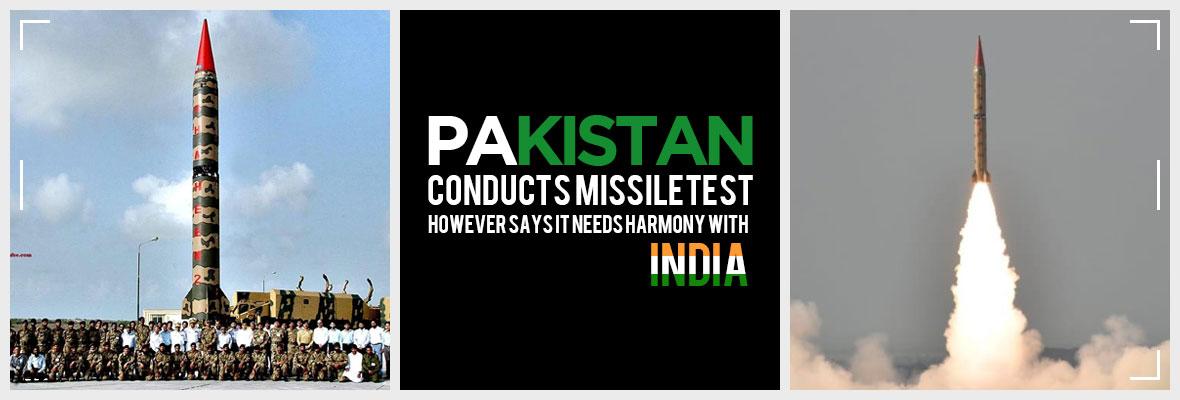 Pakistan-Conducts-MissileTest-However-Says-It-Needs-Harmony-with-India
