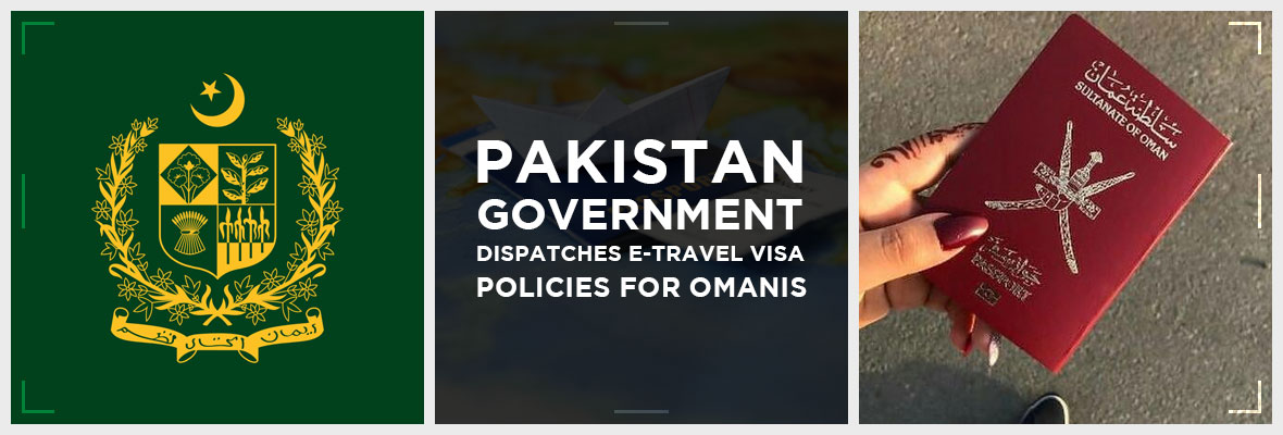 Pakistan-Government-Dispatches-E-Travel-Visa-Policies-For-Omanis