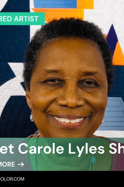Meet Carole Lyles Shaw – Featured Playful Color Artist