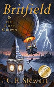 C. R. Stewart Britfield and The Lost Crown (Britfield Series, Book I) Best SDBA Children's Fiction 2020