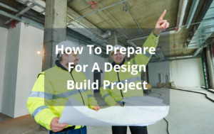 How To Prepare For A Design Build Project