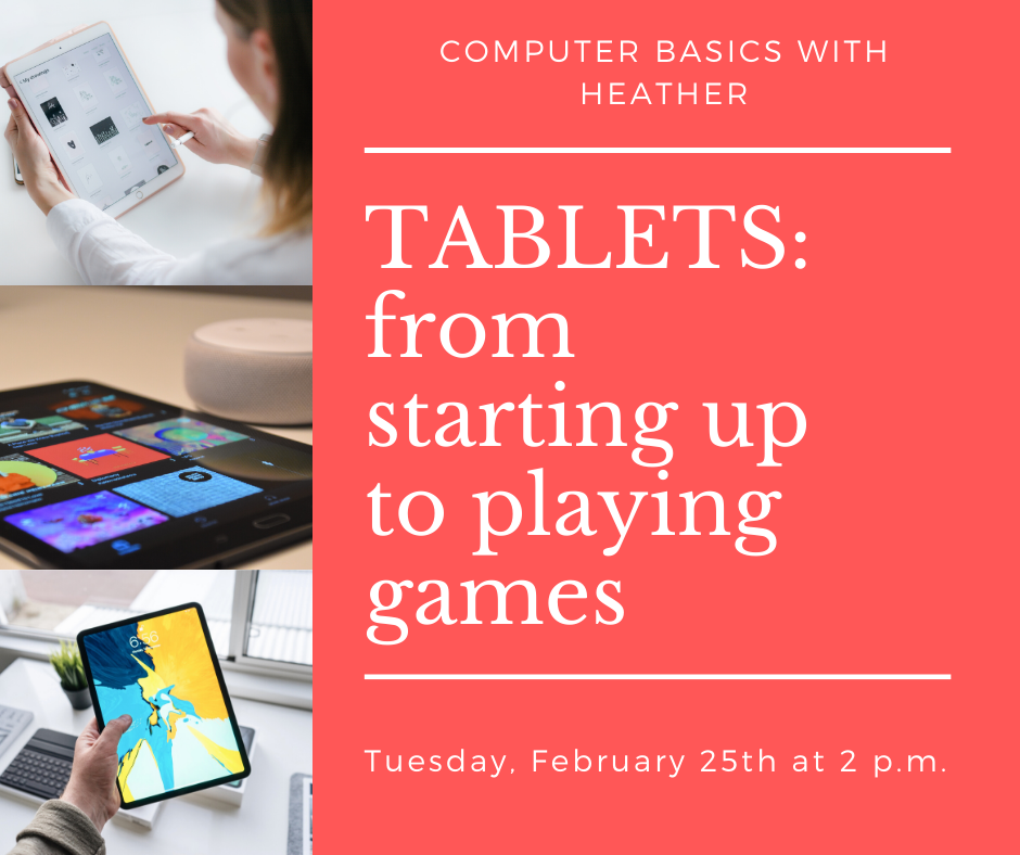 Computer basics class on Tablets from starting up to playing games February 25 at 2 p.m.
