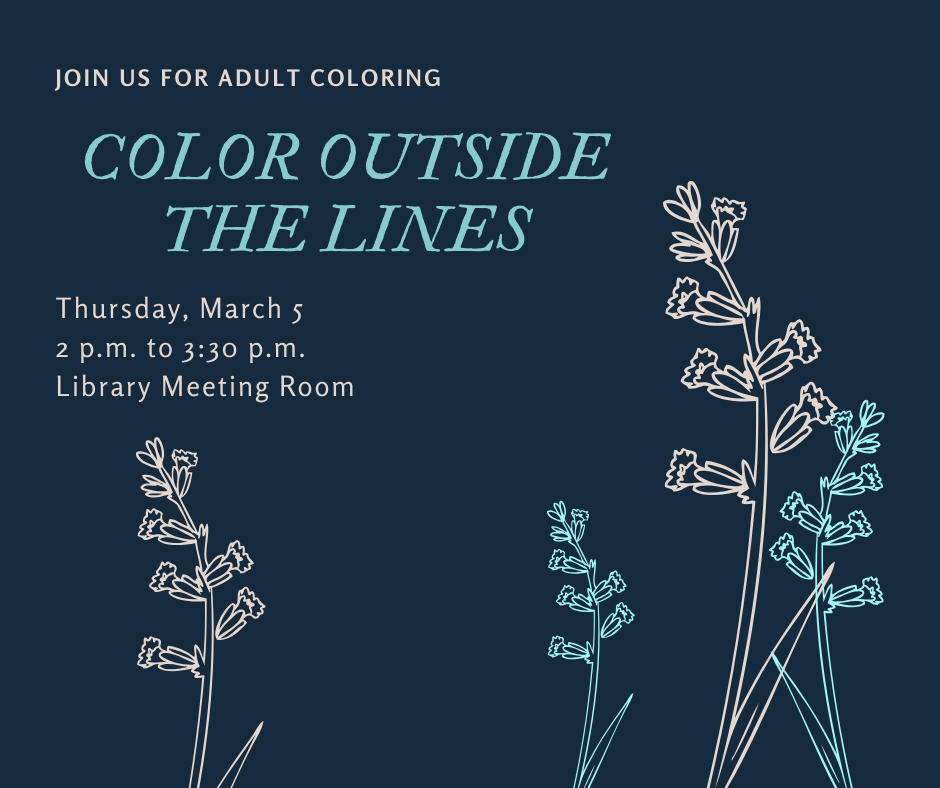 Color outside the lines adult coloring program March 5 at 2 p.m.