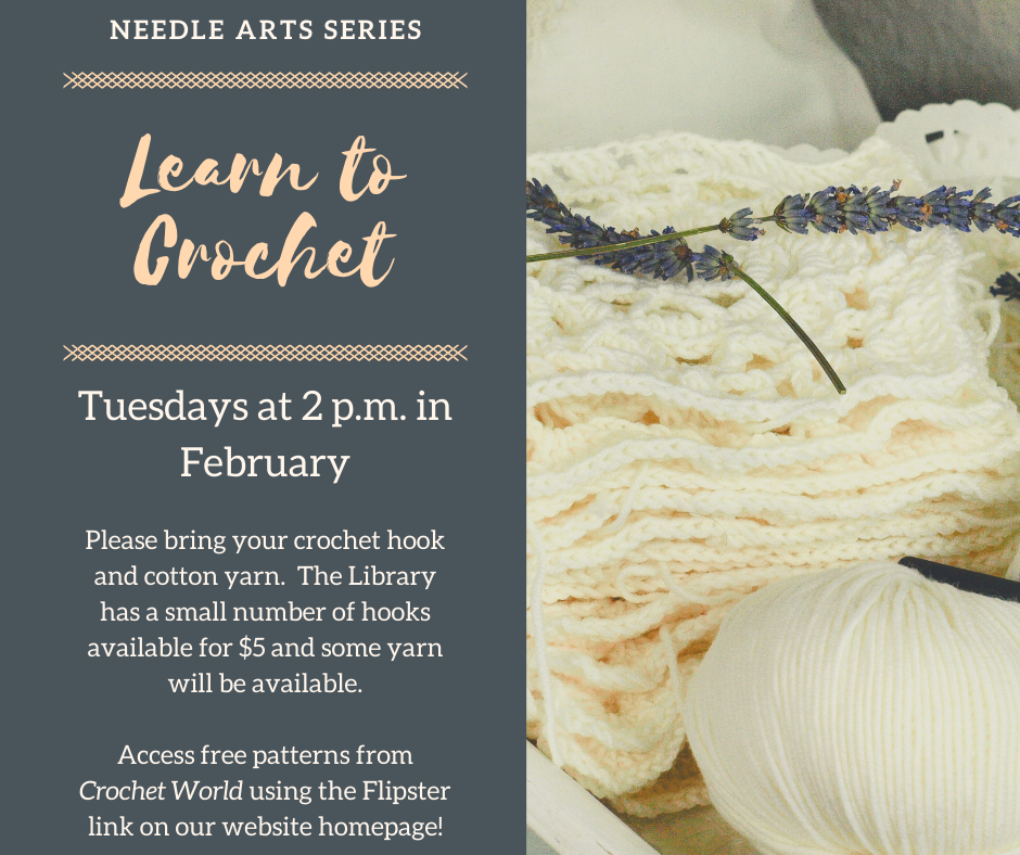 Learn to crochet on Tuesdays at 2 p.m. in the library