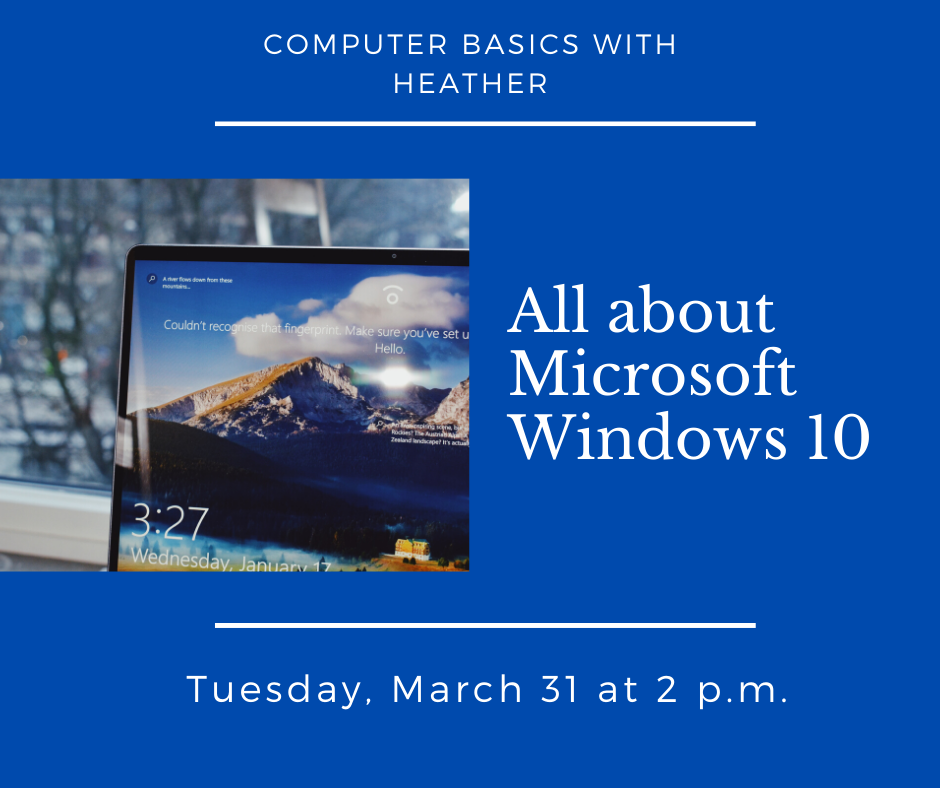 Computer basics class on Windows 10 March 31 at 2 p.m.