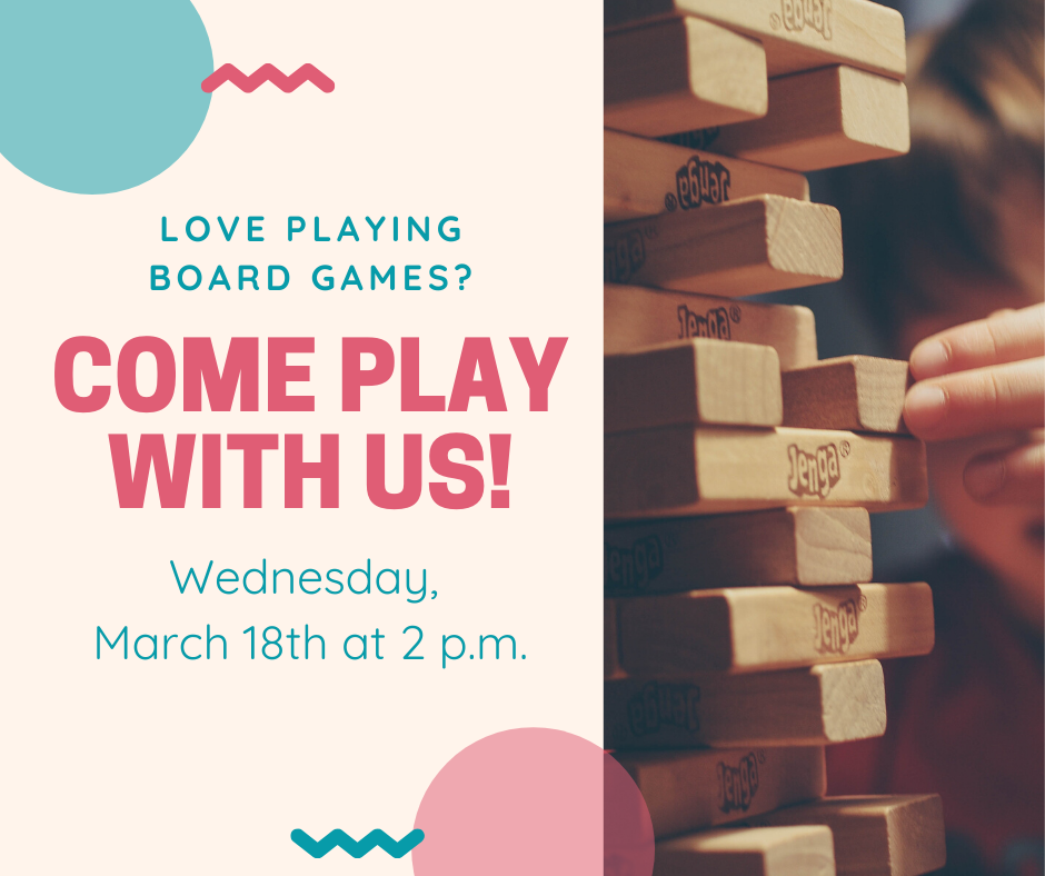 Board game day March 18 at 2p.m.