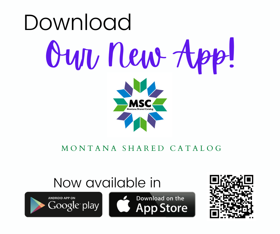 download our new mobile app from the app store, search for Montana Shared Catalog