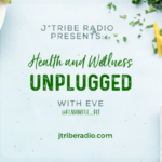 Health and Wellness UNPLUGGED