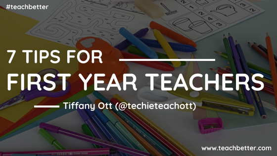 7 Tips for First Year Teachers