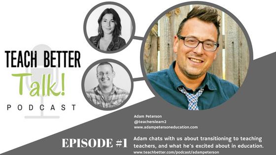 Episode 01 - Adam Peterson - Teach Better Talk Podcast