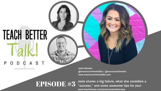 Episode 03 - Josie Bensko - Teach Better Talk Podcast