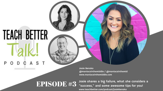 Episode 03 - Josie Bensko - Teach Better Talk Podcast
