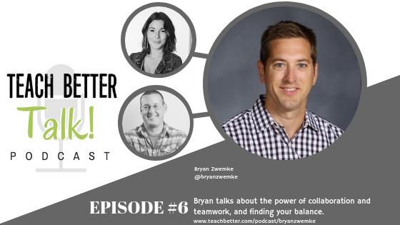 Episode 06 - Teach Better Talk Podcast