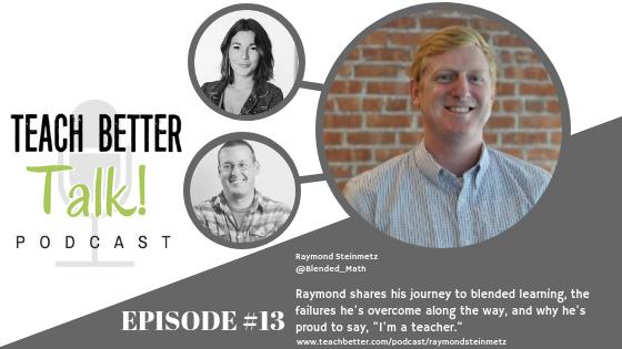 Episode 13 - Teach Better Talk Podcast