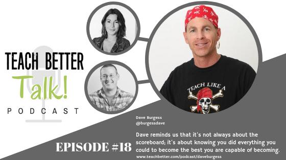 Episode 18 - Teach Better Talk Podcast