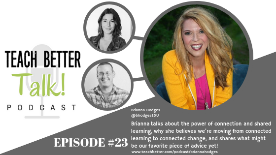 Listen to episode 23 of Teach Better Talk with Brianna Hodges