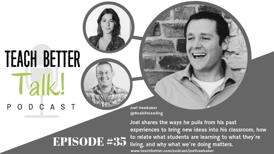 Listen to episode 35 of the Teach Better Talk Podcast.