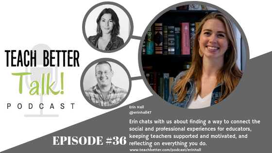 Listen to episode 36 of Teach Better Talk podcast