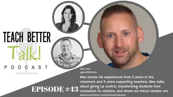 Listen to episode 43 of the Teach Better Talk Podcast