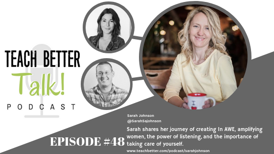 Listen to episode 48 of the Teach Better Talk Podcast with Sarah Johnson, co-author of Balance Like A Pirate