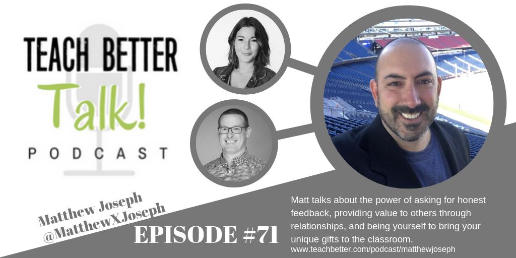 Listen to Teach Better Talk Podcast Episode #71 with Matthew Joseph