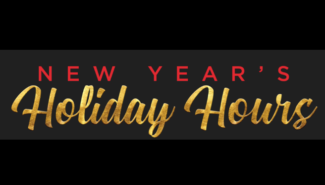 REMINDER: New Years Holiday Hours