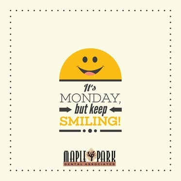Happy Monday from Your Friends at Maple Park Dental