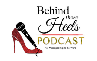 Behind Those Heels Podcast