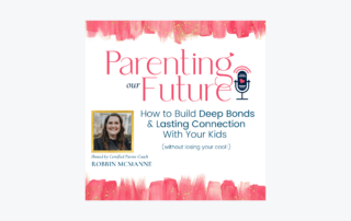 Parenting our Future Podcast