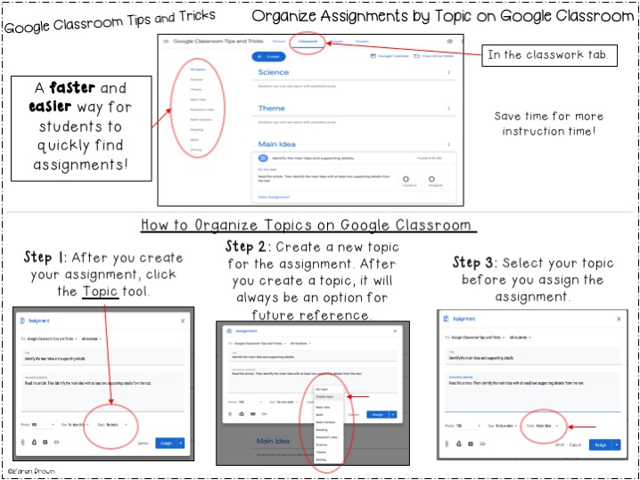 picture of the google classroom tip explaining how to organize assignments by topic on google classroom. Step 1: after you create your assignment, click the topic tool. Step 2: Create a new topic for the assignment. After you create a topic, it will always be an option for future reference. Step 3: Select your topic before you assign the assignment.