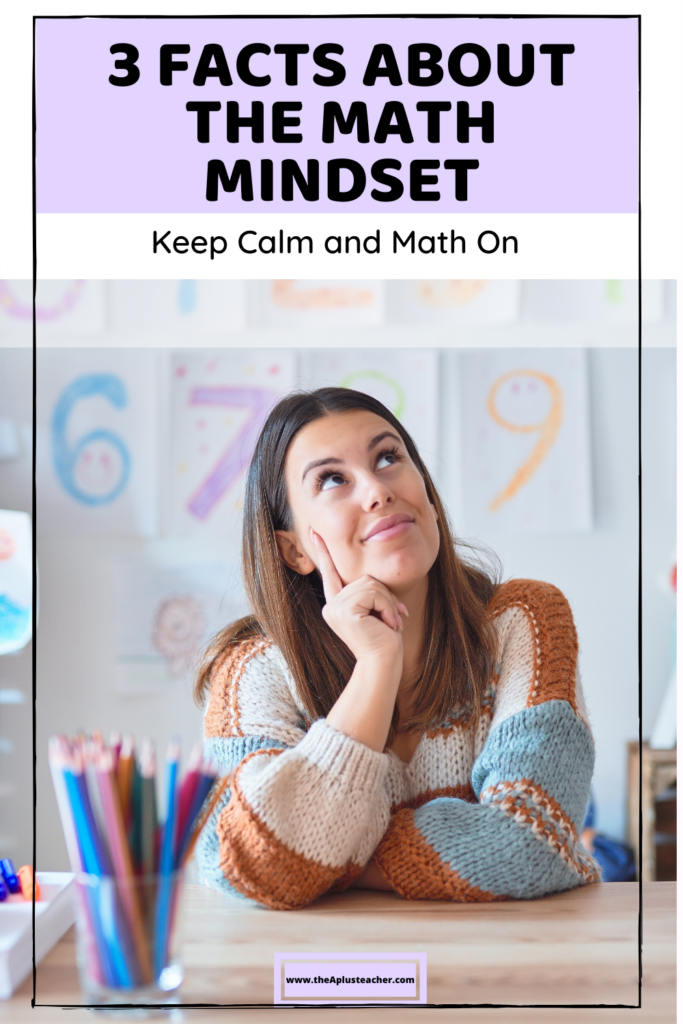 title says 3 facts abut the math mindset. subtitle says keep calm and math on. picture of a teacher thinking.