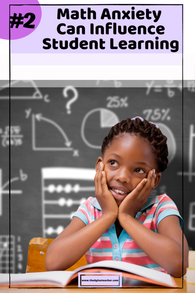 title says #2 math anxiety can influence student learning. picture of a girl student thinking about math