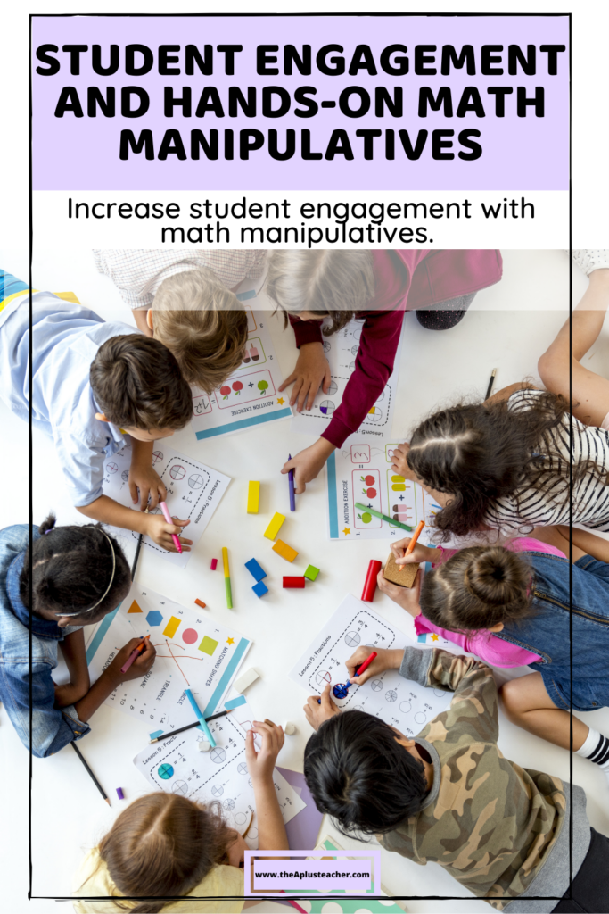 title says student engagement and hands-on math manipulatives, subtitle says increase student engagement with manipulatives, picture of students and teacher in a circle using math hands-on blocks to help solve math problems on worksheets