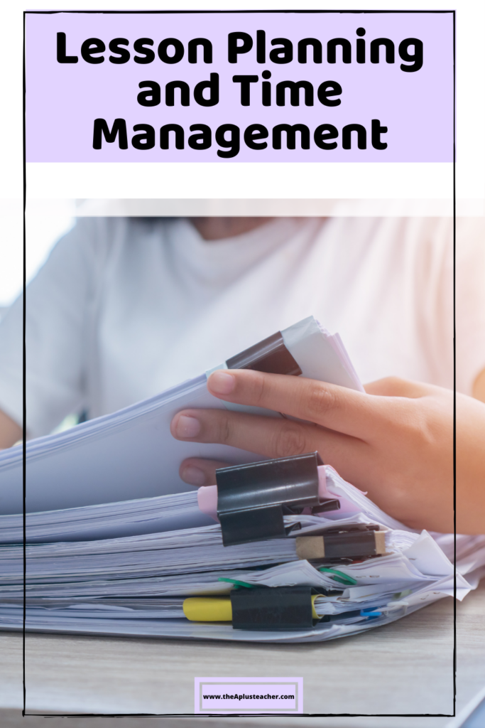 title says lesson planning and time management. picture of a person grading organized papers.