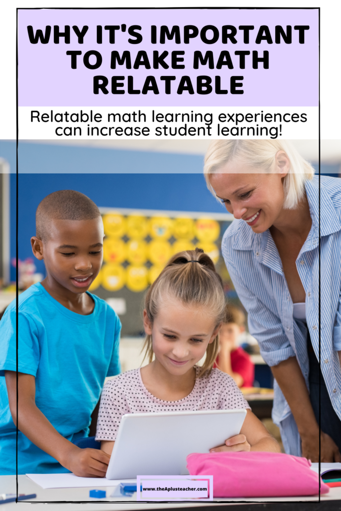 title says why it's important to make math relatable. Subtitle says relatable math learning experiences can increase student learning.