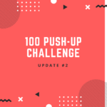 Journey to 100 Push-Ups Challenge Update 2